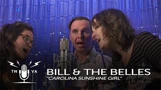 "Bill and Belles - ""Carolina Sunshine Girl"" - Radio Bristol Sessions"