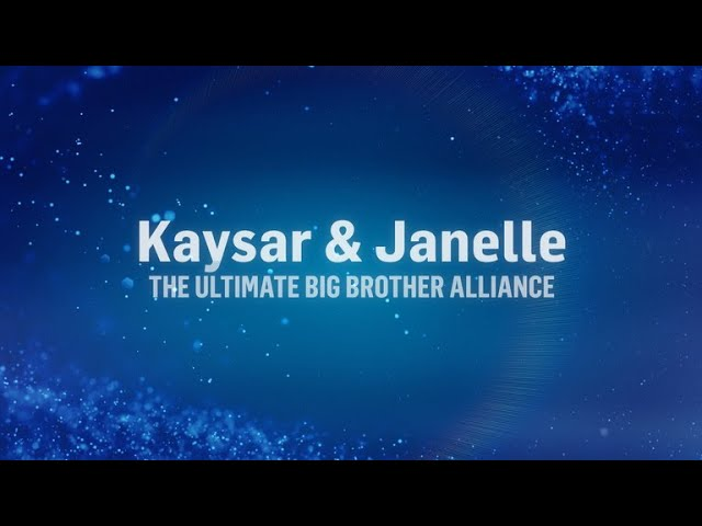 Kaysar And Janelle: The Ultimate Big Brother Alliance