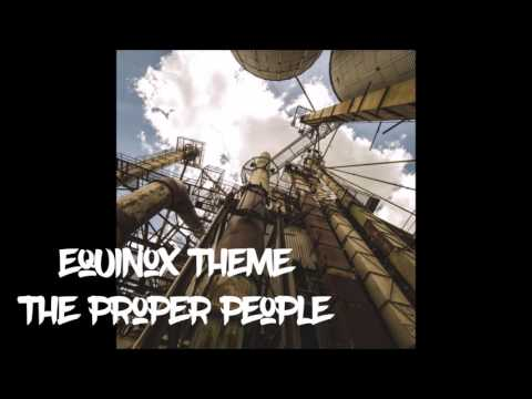 Equinox (Theme) - The Proper People