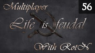 Life is Feudal Your Own - Multiplayer Gameplay with RotN - Episode 56