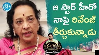 One Of Tthe Star Heroes Took Revenge On Me - Actress Jamuna || Koffee With Yamuna Kishore