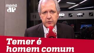 Prisão agora mostra que Temer é homem comum | Augusto Nunes