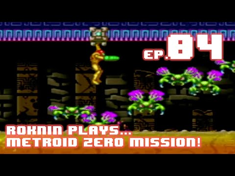 Roknin Plays Metroid Zero Mission (GBA) 04 - CLEAN UP
