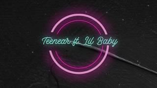 Teenear I Like It Ft Lil Baby Lyric Video