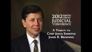 A Tribute to Chief Judge Emeritus James R. Browning