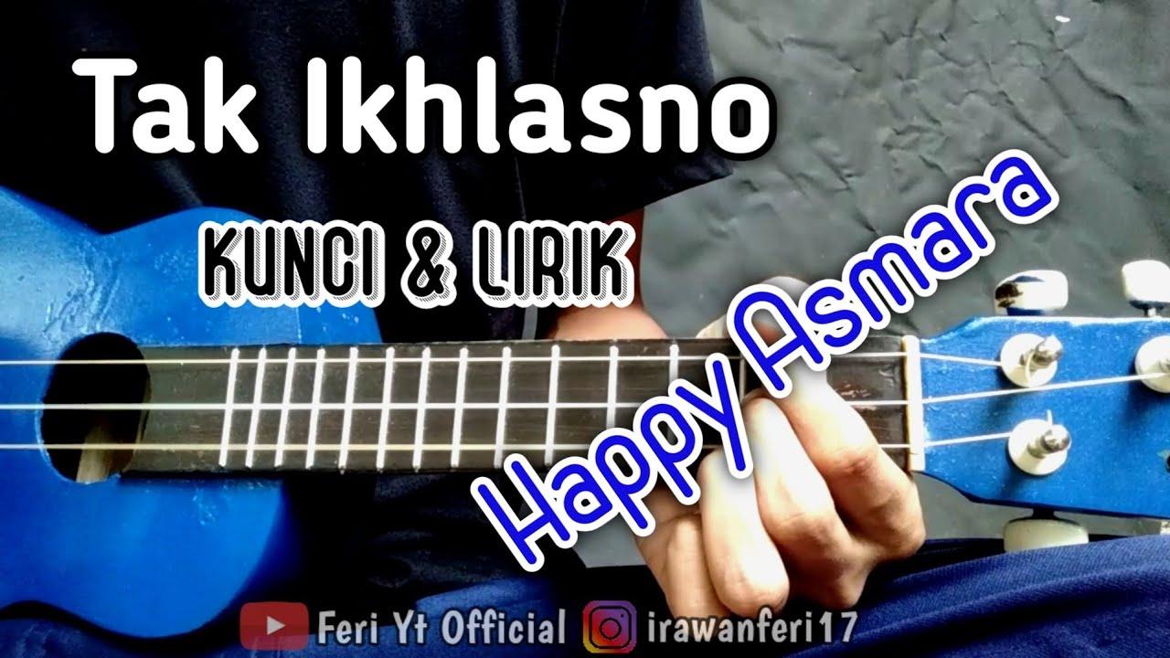 Happy Asmara - Tak Ikhlasno (Kunci & Lirik) cover kentrung ...
