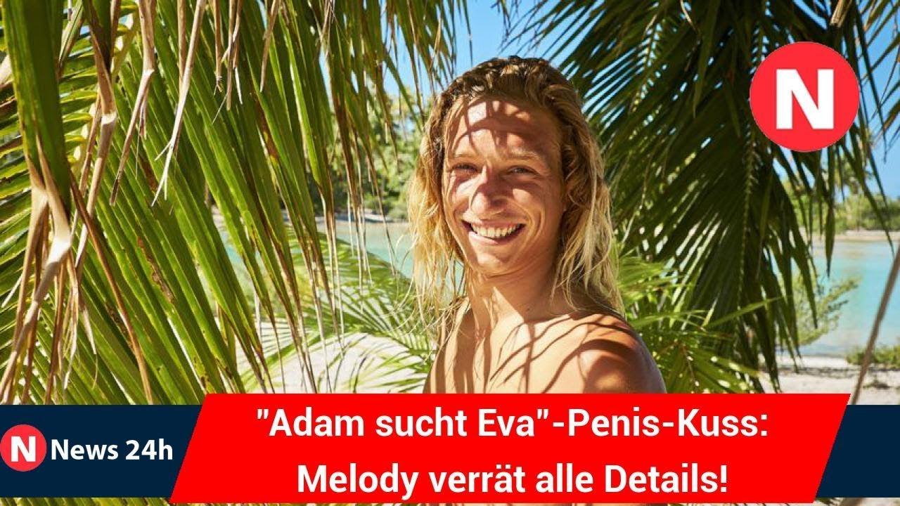 Adam Sucht Eva Penis Kuss Melody Verrat Alle Details News 24h
