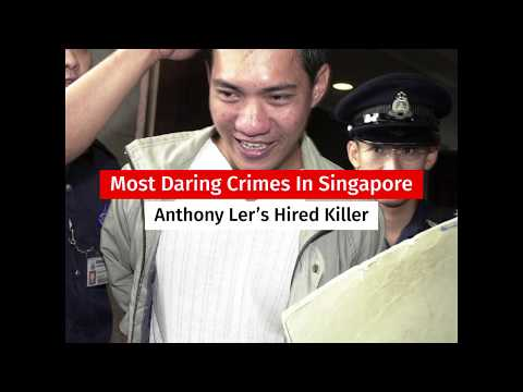 Most Daring Crimes Of Singapore - Anthony Ler