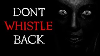 dont whistle back creepypasta