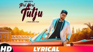 Teri Meri Tutju (Lyrical) | Shivjot | Latest Punjabi Songs 2018 | Speed Records