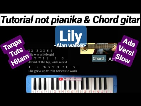 not-pianika-lily---alan-walker-/-chord-gitar-lily