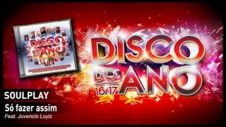 Soulplay – Só fazer assim Feat. Juvencio Luyiz