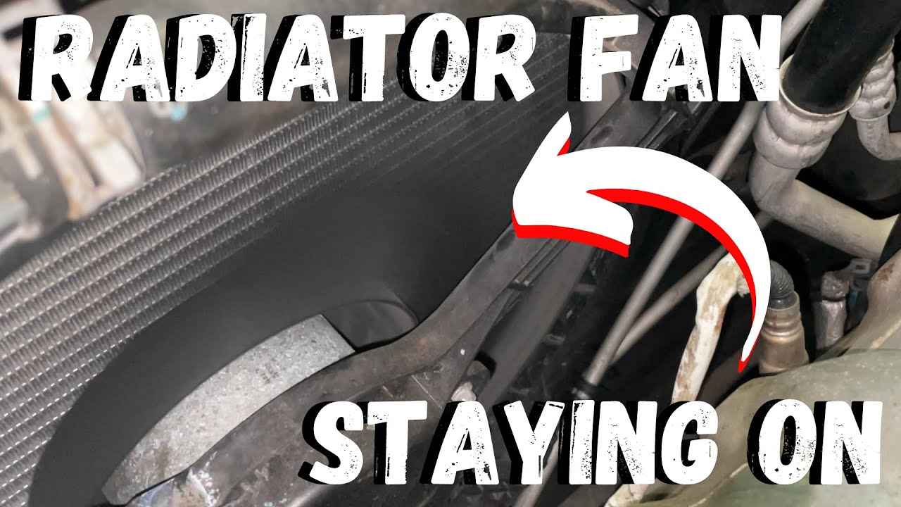 Radiator fans staying on ?