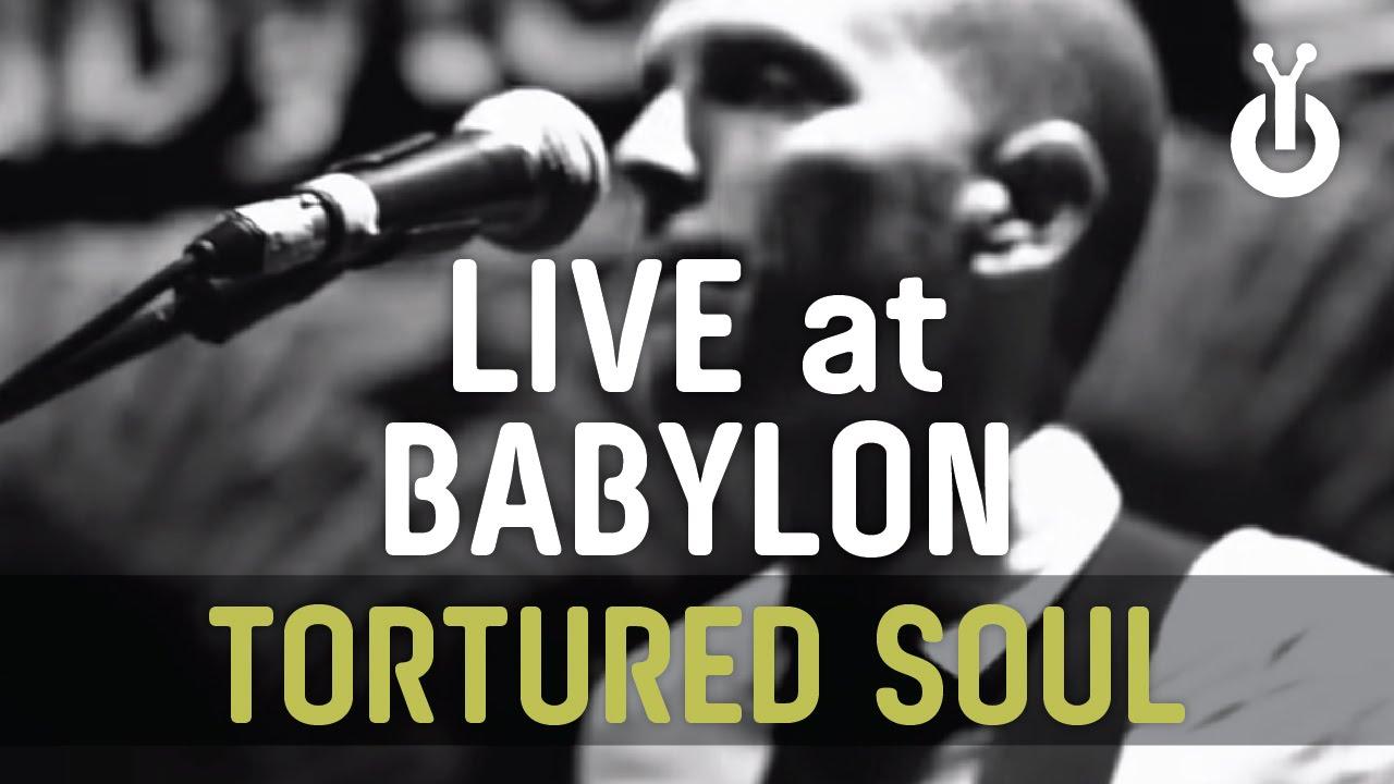 Tortured Soul - Enjoy It Now I Babylon Performance