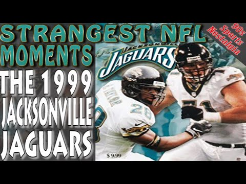 Strangest NFL Moments   -  The 1999 Jacksonville Jaguars