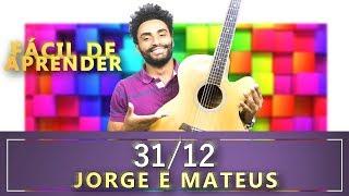 COMO TOCAR - 31/12 (Jorge e Mateus)
