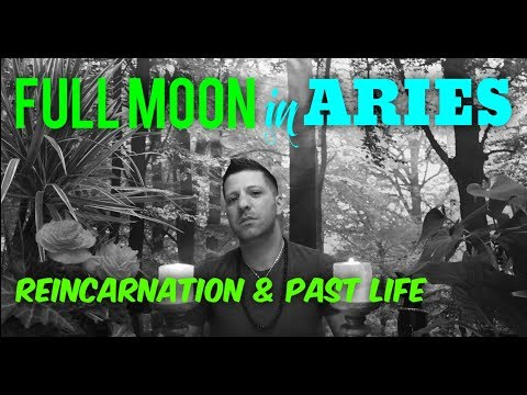 REINCARNATION & PAST LIFE - Full Moon in ARIES - 25th September 2018 -Aries Full Moon
