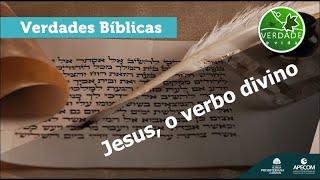 0703 - Jesus , o verbo divino