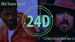 Lil Nas X - Old Town Road ft. Billy Ray Cyrus (24D AUDIO)🎧(Lyrics)