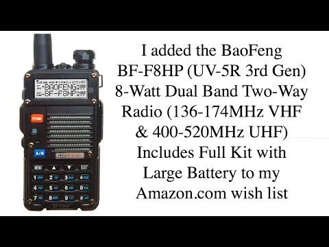 I added the BaoFeng BF-F8HP (UV-5R 3rd Gen) 8-Watt Dual Band Two-Way Radio to my Amazon wish list