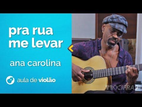 Pra Rua Me Levar - Ana Carolina (como tocar - aula de violão)
