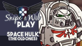 Snipe and Wib Play: Space Hulk (The Old Ones)