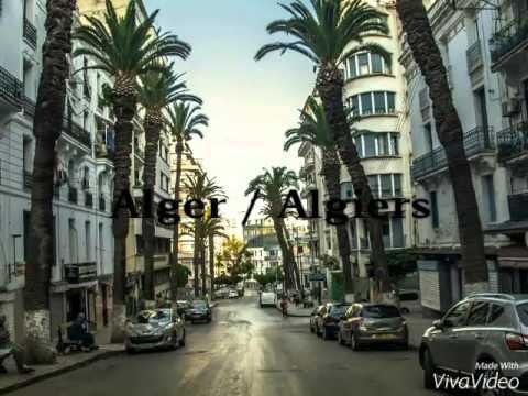 L'Algérie ! Beau pays à visiter !HD(Alger-Algiers)