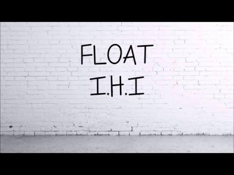 FLOAT - I.H.I