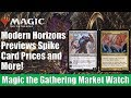 MTG Market Watch: Modern Horizons Previews Spike Card Prices and More