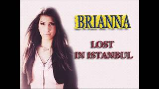 BRIANNA - LOST IN ISTANBUL (WITH LYRICS) Video
