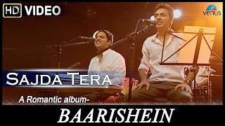 Sajda Tera : Official Full Video Song || Baarishein - A Romantic Album - THE N.R.T band