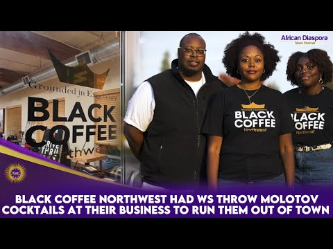Black Coffee Northwest Had WS Throw Molotov Cocktails At Their Business To Run Them Out Of Town