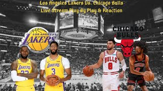 Los Angeles Lakers Vs. Chicago Bulls Live Play By Play & Reaction