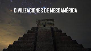 Historia de las Civilizaciones de Mesoamérica