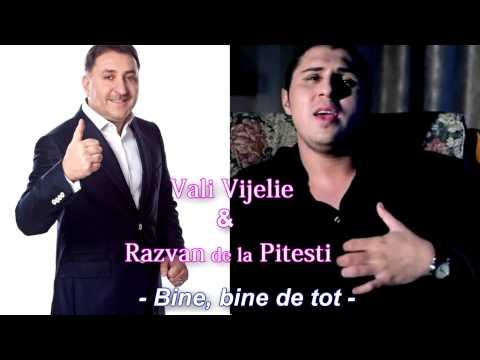 Vali Vijelie si Razvan de la Pitesti - Bine, bine de tot ( Audio )