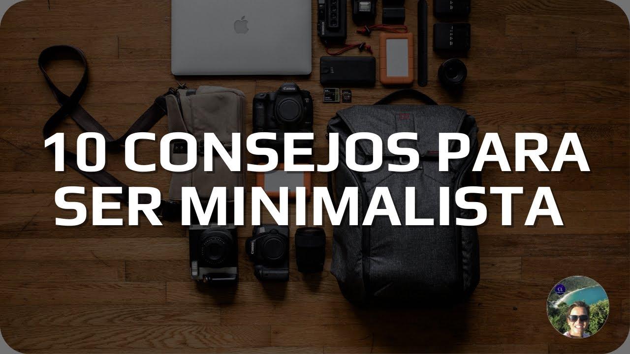 10 Consejos Para Ser Minimalista Video En Contexto