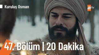 Kuruluş Osman 47  Bölüm İlk 20 Dakika