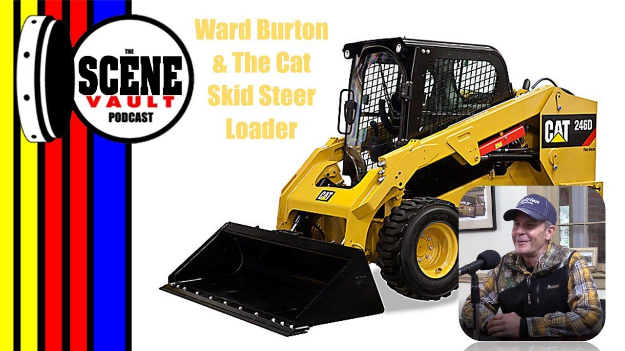 The Scene Vault Podcast -- Ward Burton, John Boy & Billy and The Cat Skid Steer Loader Incident