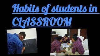 Habits of students in classroom
