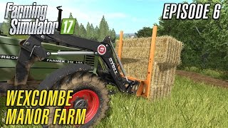 Let's Play Farming Simulator 2017 | Wexcombe Manor Farm 17 | Episode 6