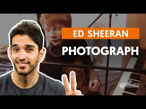 PHOTOGRAPH - Ed Sheeran  completa  Como tocar no violão