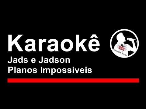 Jads e Jadson Planos Impossiveis Karaoke
