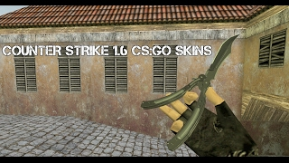 Counter Strike 1.6 CS GO Skins