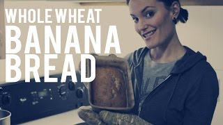 Whole Wheat Banana Bread | Baking With Lou