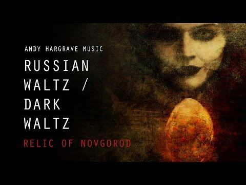 Classical Music / Dark Waltz - Relic of Novgorod - Russian Waltz