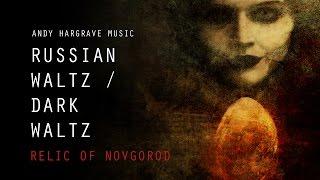 Russian Waltz - Dark Waltz - Relic of Novgorod