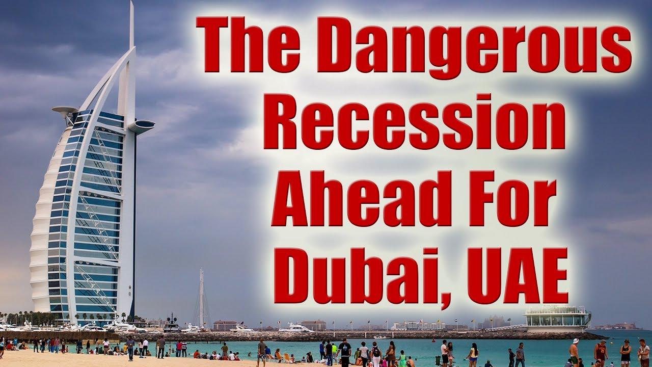 Dubai 2020 Recession - The Most Dangerous Recession Ahead For Dubai, UAE
