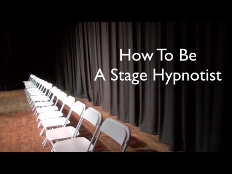 how to be a stage hypnotist