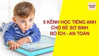 5 kênh Youtube học tiếng Anh cho bé sơ sinh bổ ích nhất, hay nhất