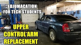 Upper Control Arm Replacement 2005-2010 Chrysler 300